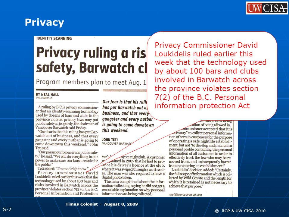 S-8 © RGP & UW-CISA 2010 Privacy Bars can still scan driver's licences but can only collect the name, photo, birthdate and gender.