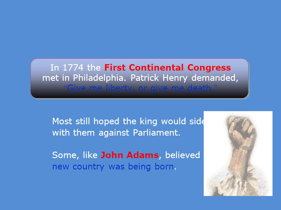 In 1774 the First Continental Congress met in Philadelphia.