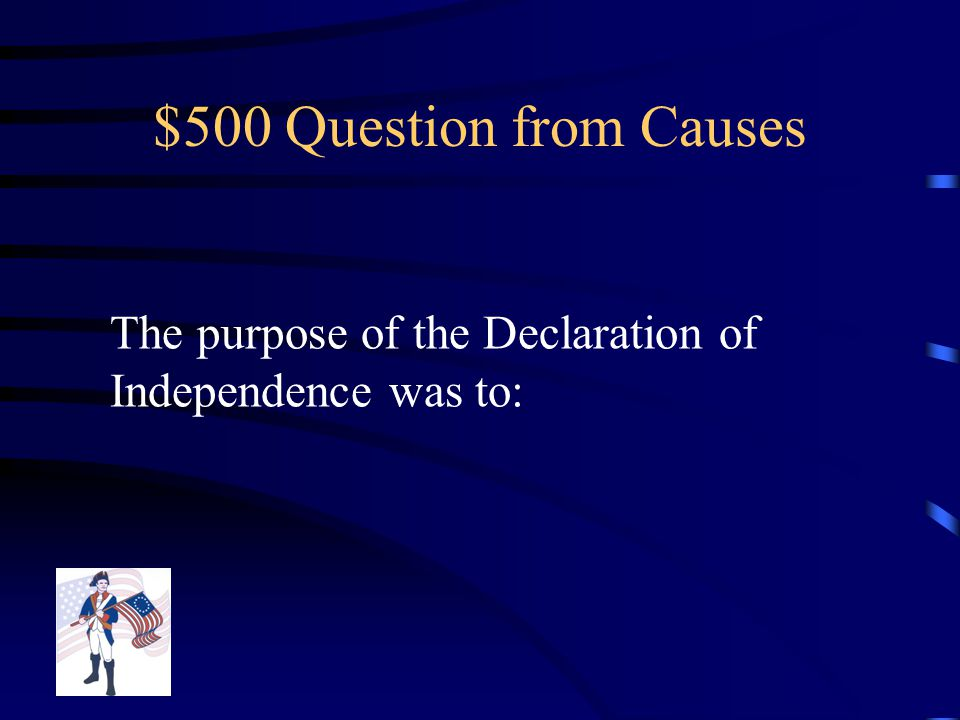 $400 Answer from Causes Colonist cannot go past the Appalachian Mountains, which is the western border of the colonies