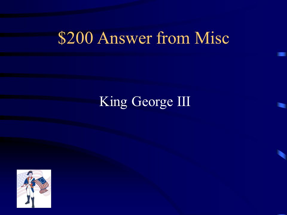 $200 Question from Misc Who is HE in the Declaration of Independence