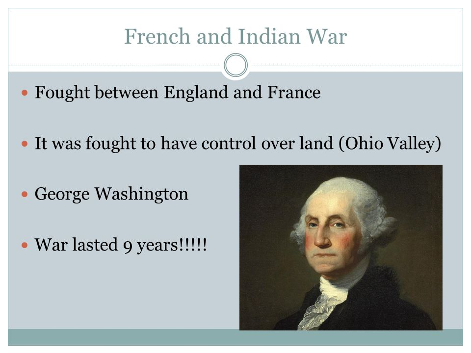 French and Indian War The French and Natives fought against Great Britain The 13 colonies helped Britain to win the war.