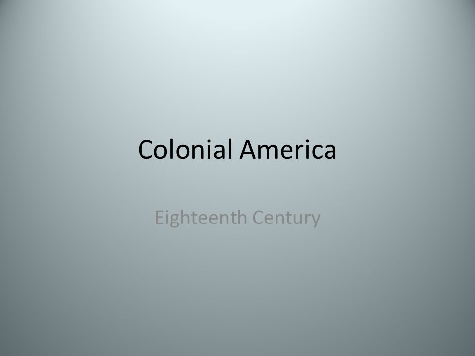 Colonial America Eighteenth Century