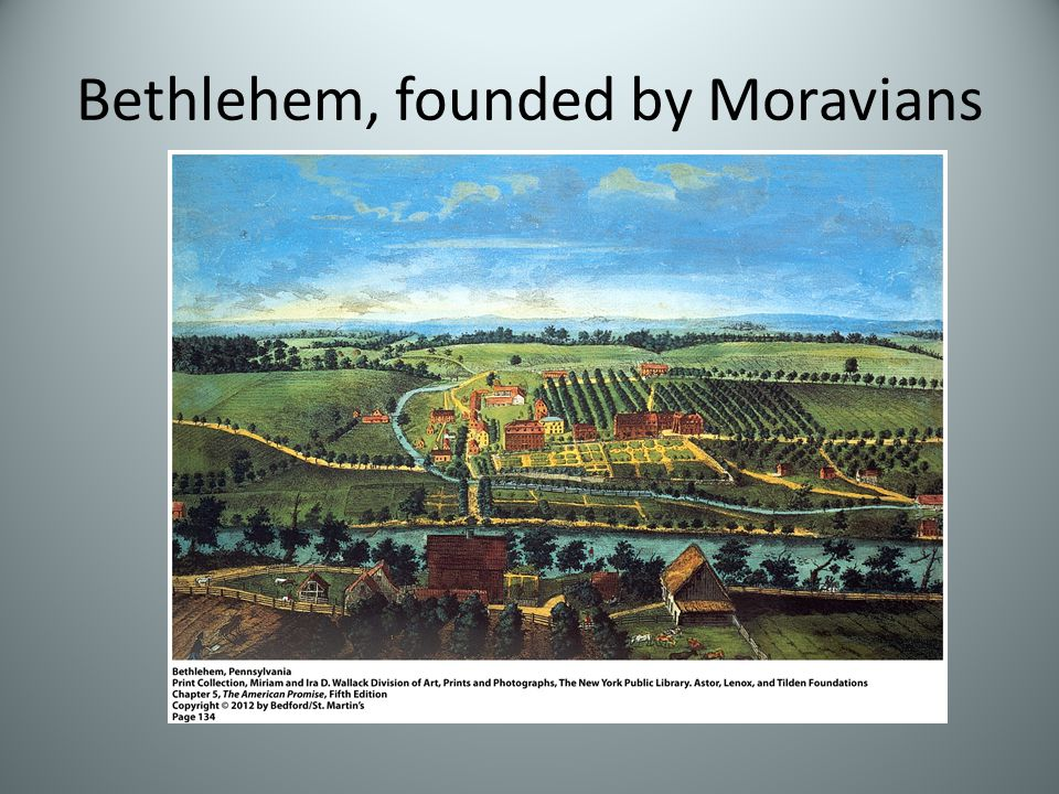 Bethlehem, founded by Moravians