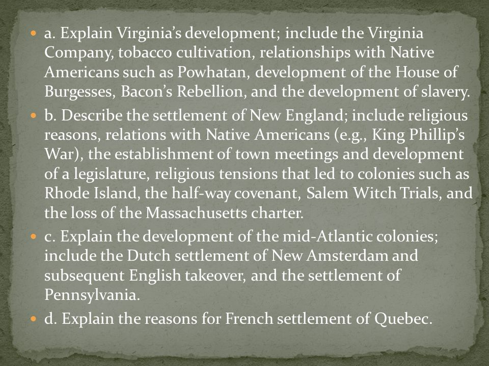 a. Explain Virginia's development; include the Virginia Company, tobacco cultivation, relationships with Native Americans such as Powhatan, developmen