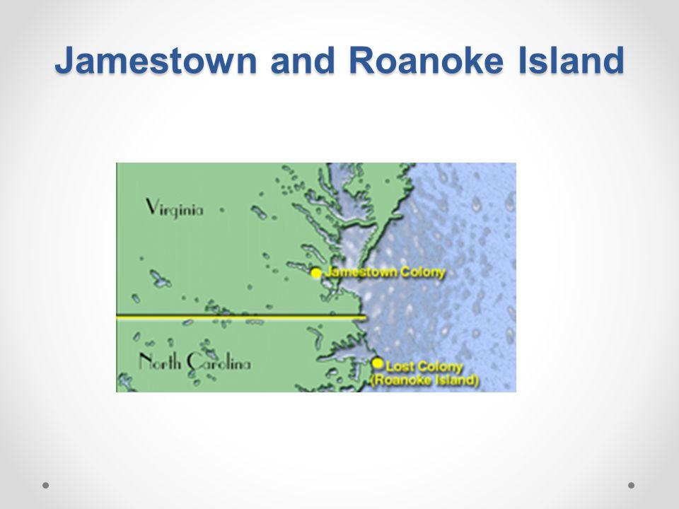 Jamestown and Roanoke Island
