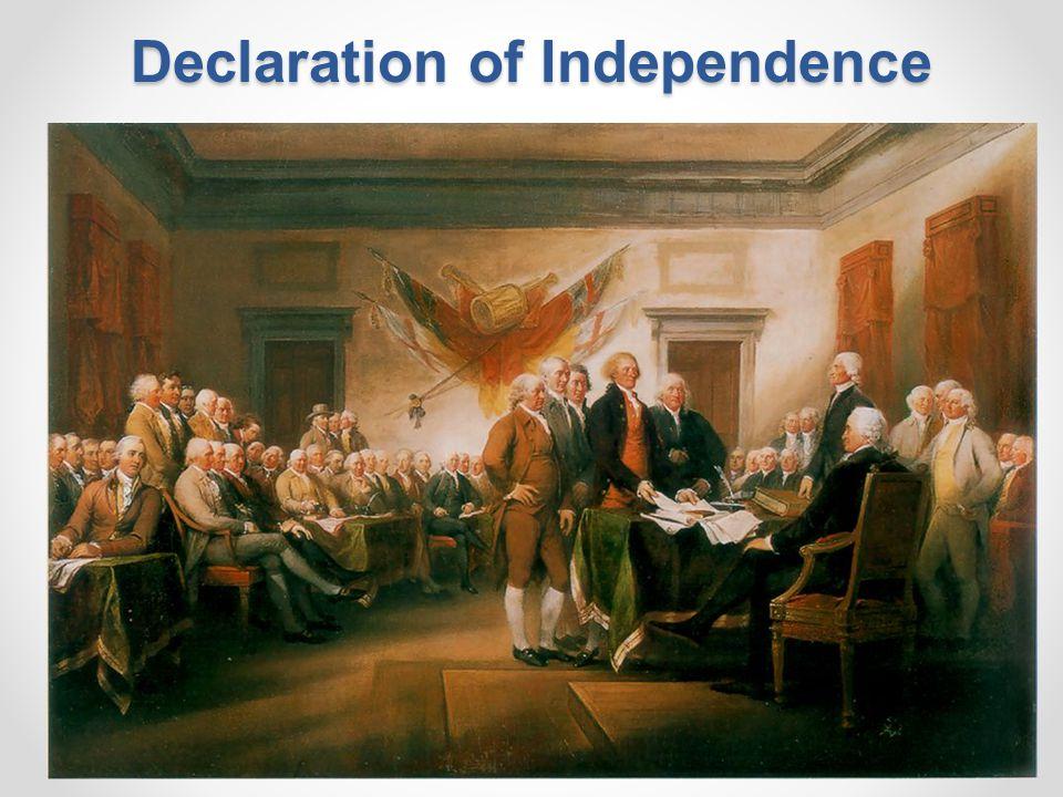 Declaration of Independence July 4, 1776 Declaration of Independence