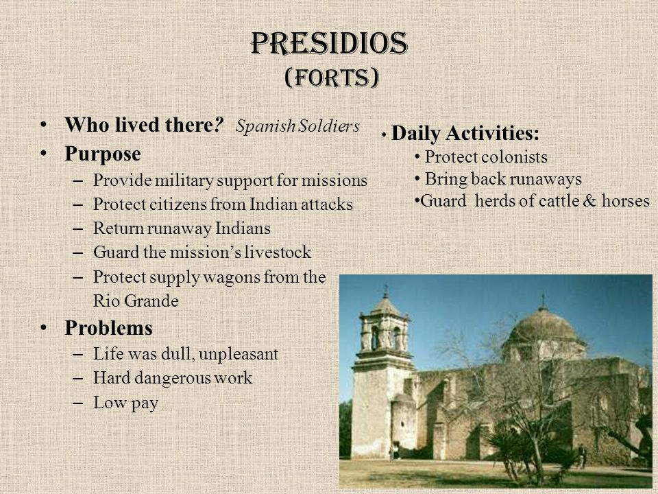 Presidios (forts) Who lived there.