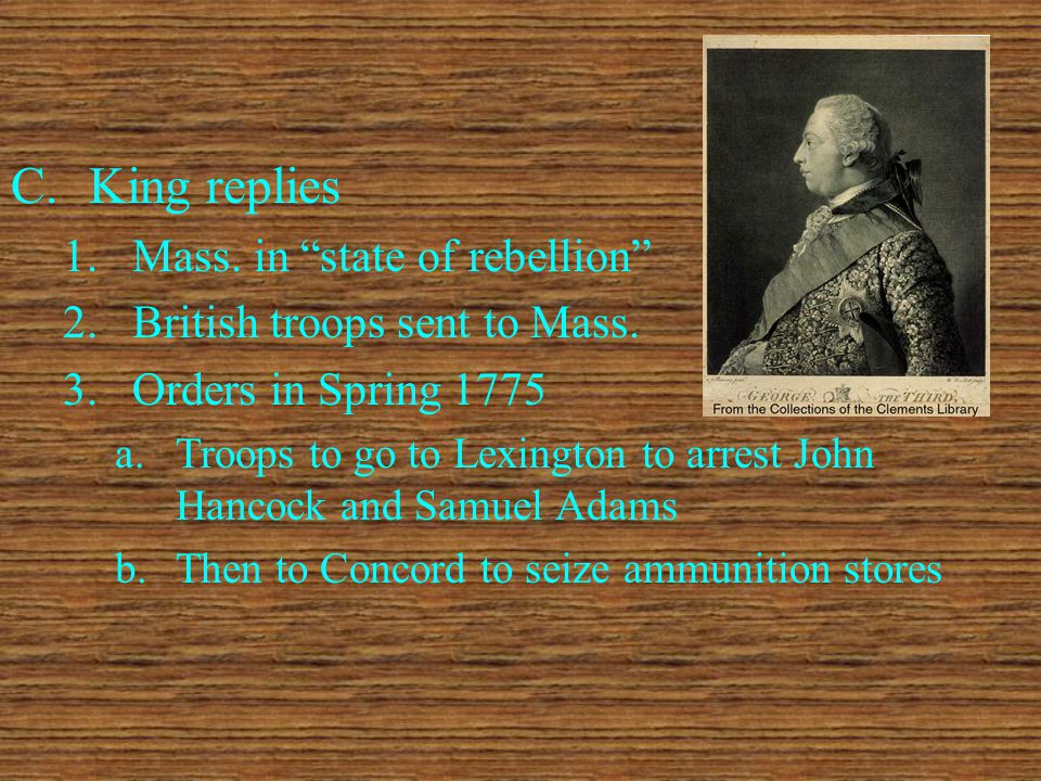 C.King replies 1.Mass. in state of rebellion 2.British troops sent to Mass.