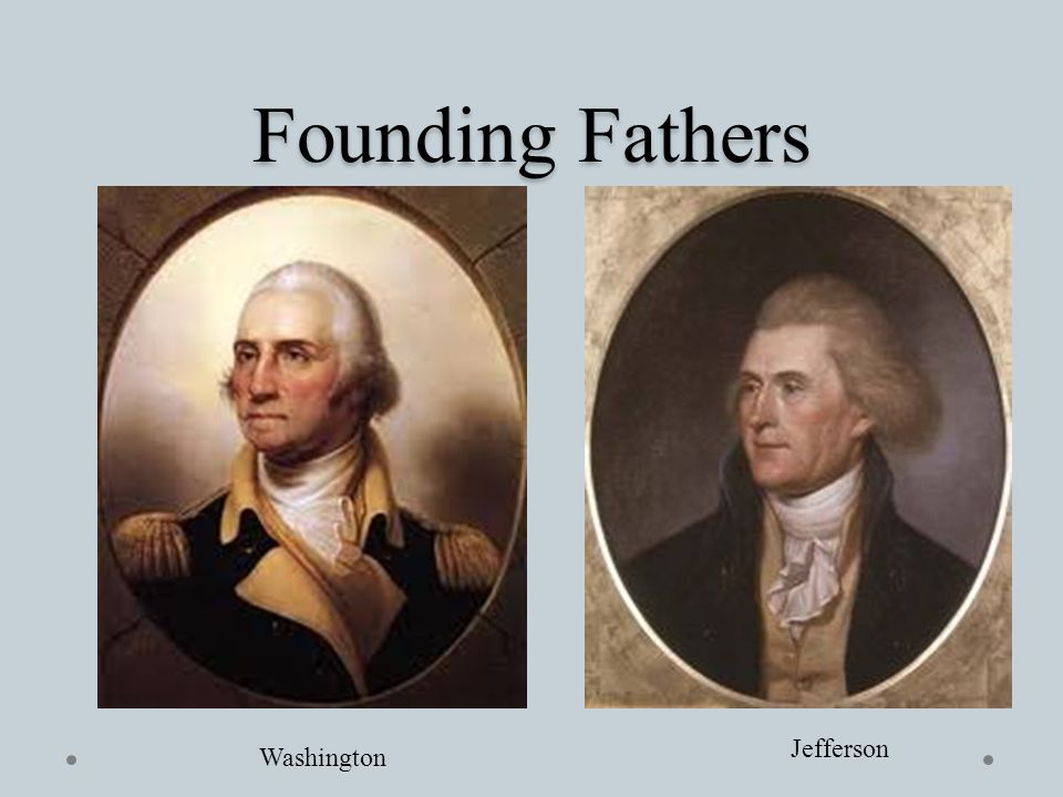 Founding Fathers Washington Jefferson