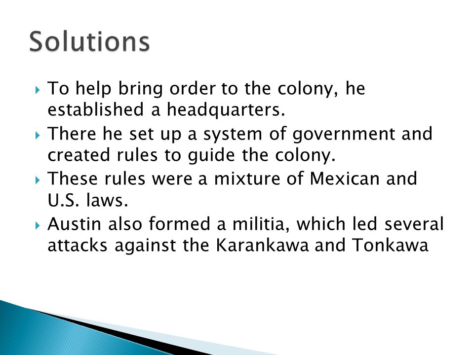  To help bring order to the colony, he established a headquarters.