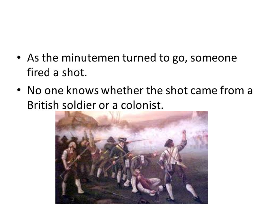 Both sides began shooting When they stopped, eight colonists were dead and nine were wounded.