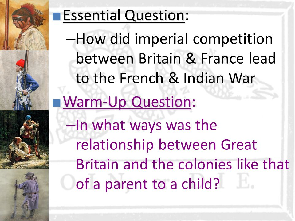 The French and Indian War, the end of Salutary Neglect and the Causes of the American Revolution (Unit I, Segment 3 of 5)