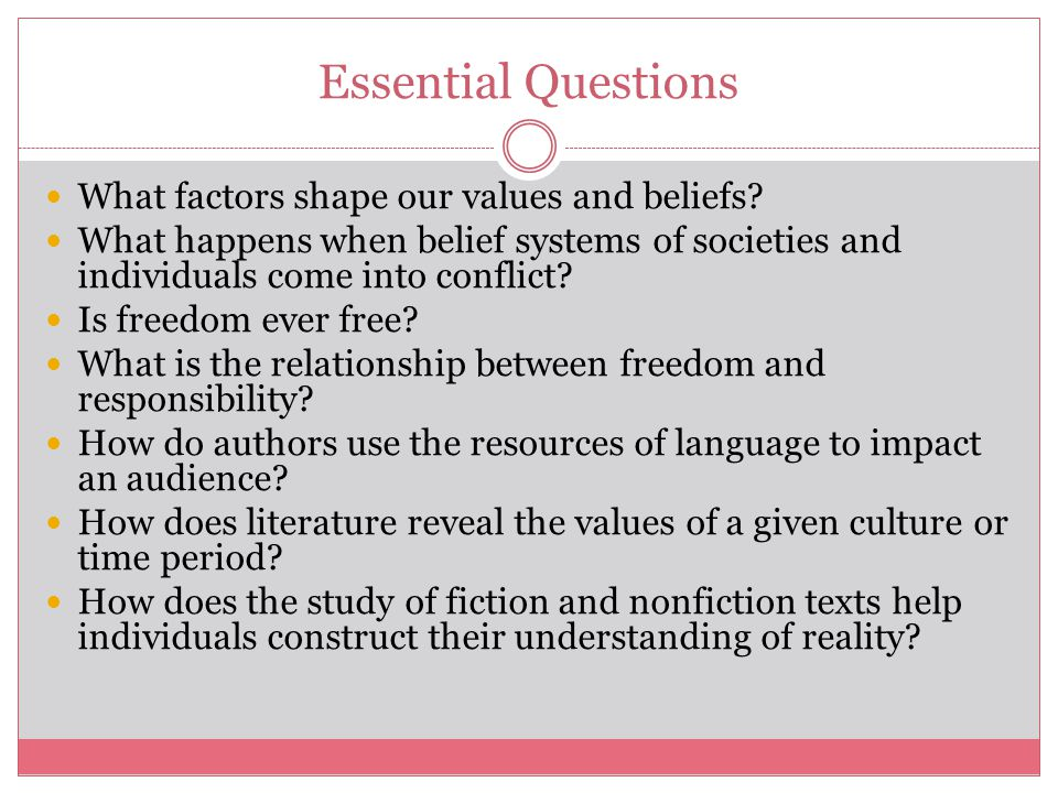Essential Questions What factors shape our values and beliefs.