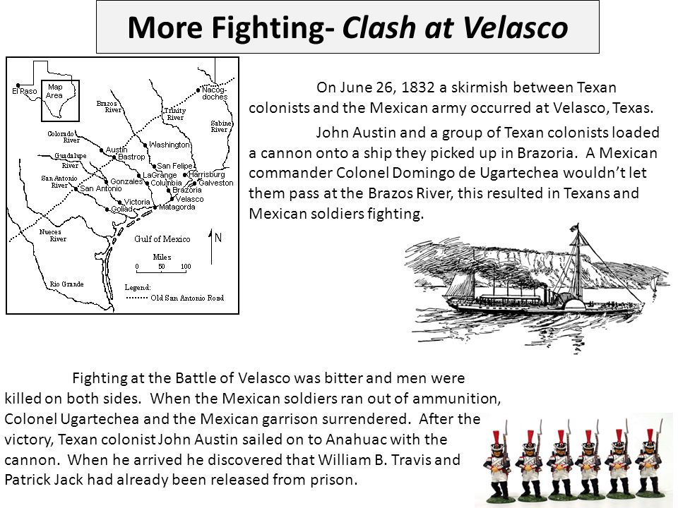 On June 26, 1832 a skirmish between Texan colonists and the Mexican army occurred at Velasco, Texas. John Austin and a group of Texan colonists loaded