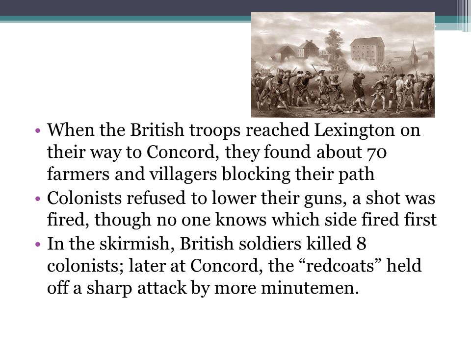 On their march back toward Boston, colonist fired at them from behind buildings, trees, and stone walls.