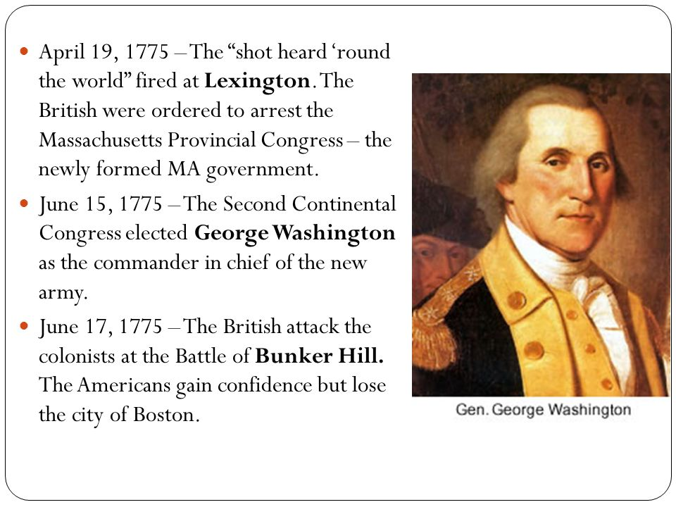 """April 19, 1775 – The """"shot heard 'round the world"""" fired at Lexington. The British were ordered to arrest the Massachusetts Provincial Congress – the"""