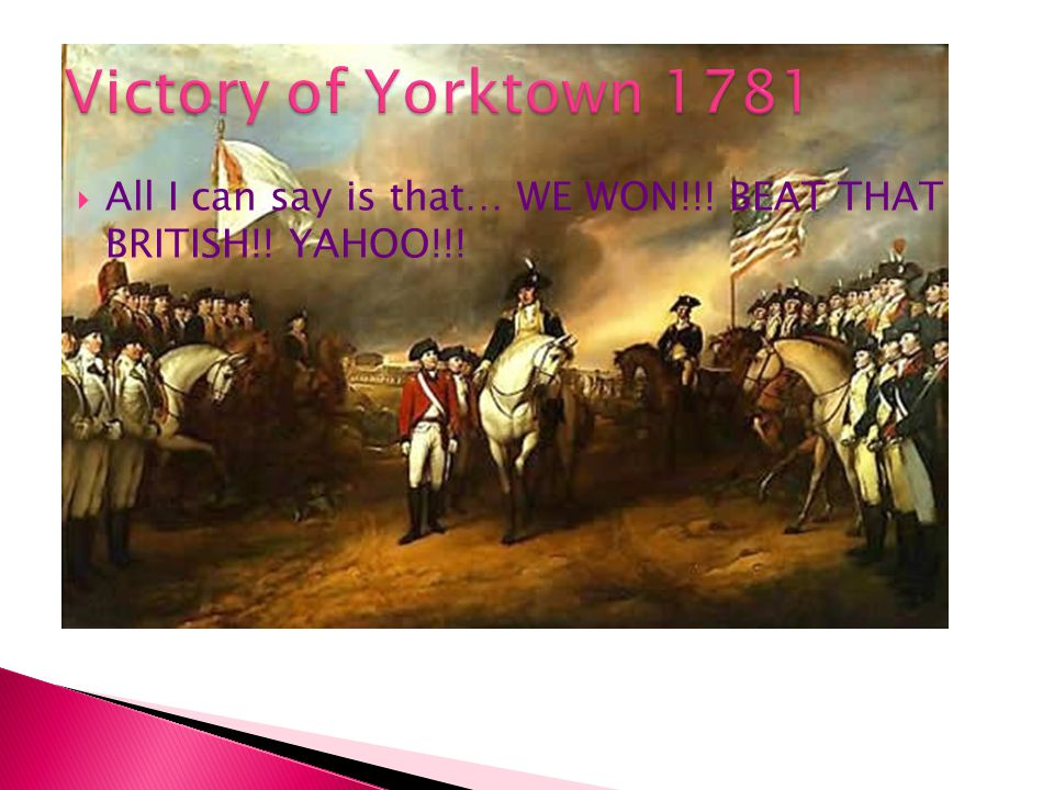  In October 1777 General Burgoyne surrendered the British Army.