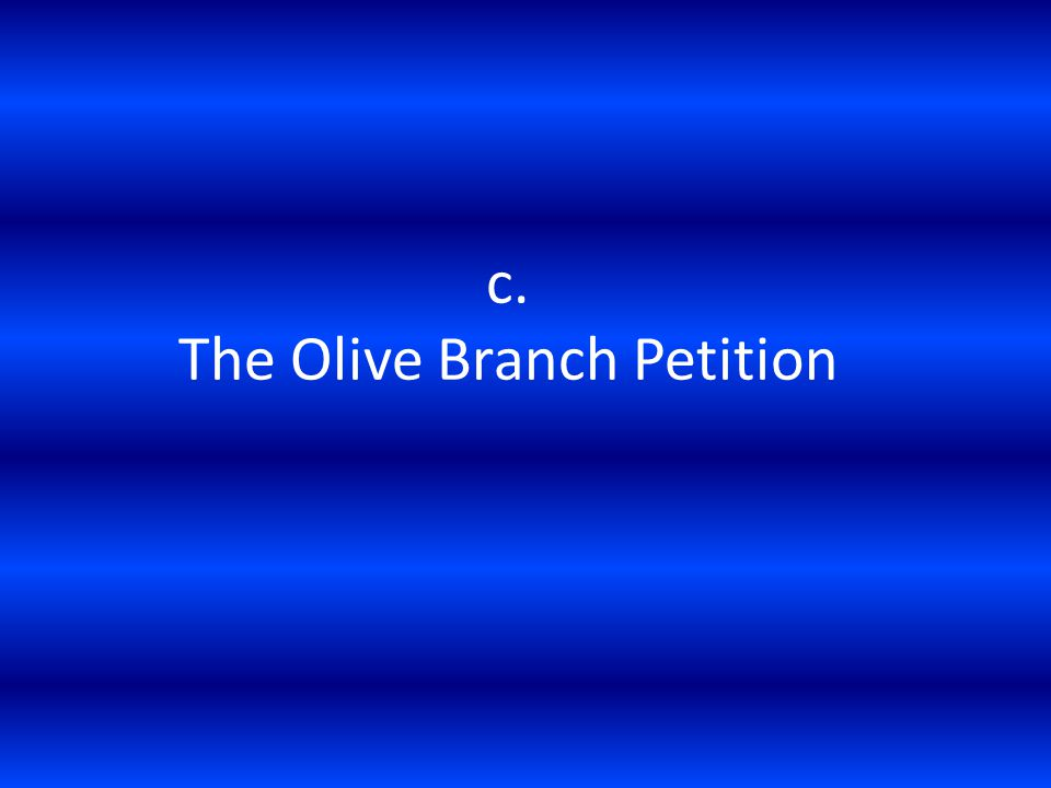 c. The Olive Branch Petition