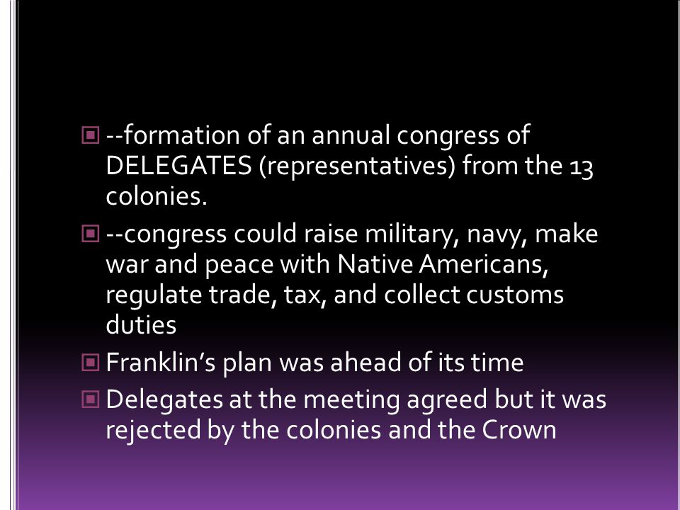 --formation of an annual congress of DELEGATES (representatives) from the 13 colonies.