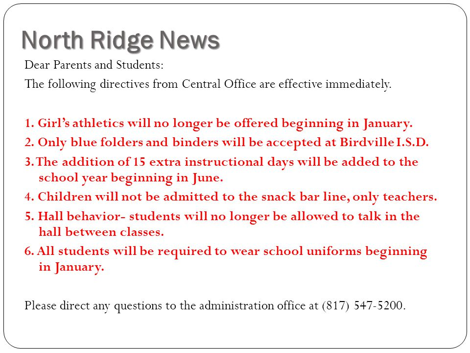 North Ridge News Dear Parents and Students: The following directives from Central Office are effective immediately.