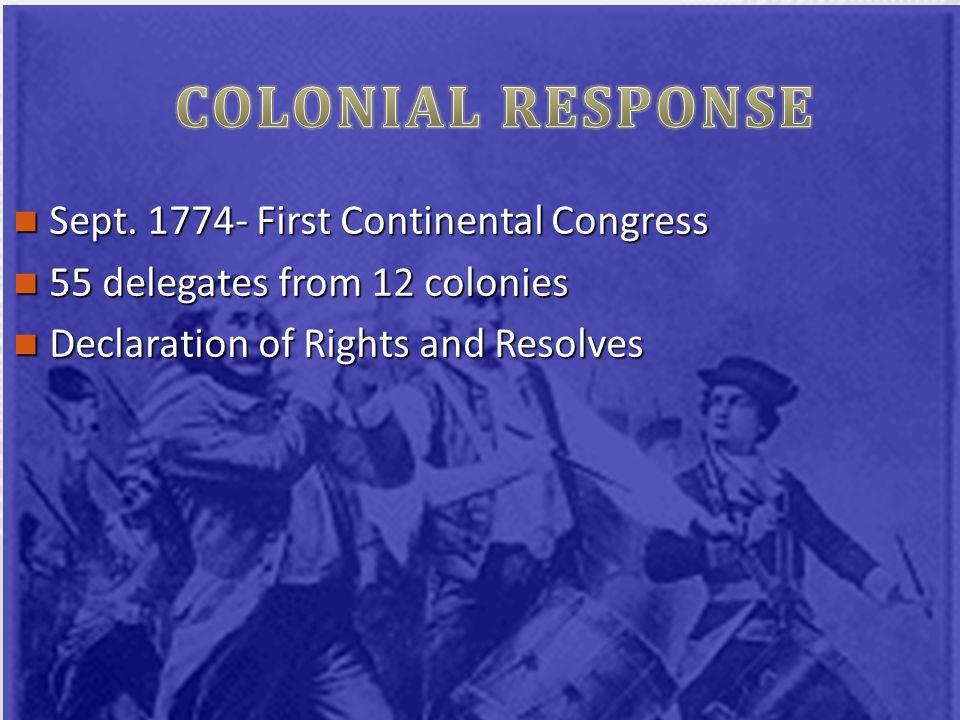 Sept. 1774- First Continental Congress Sept.