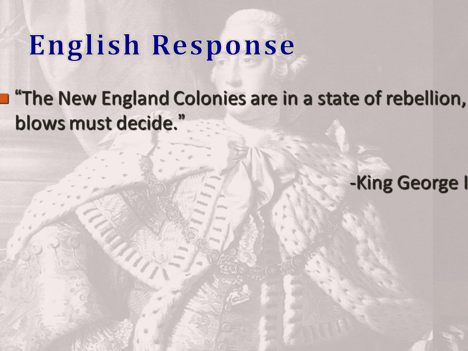 The New England Colonies are in a state of rebellion, blows must decide.