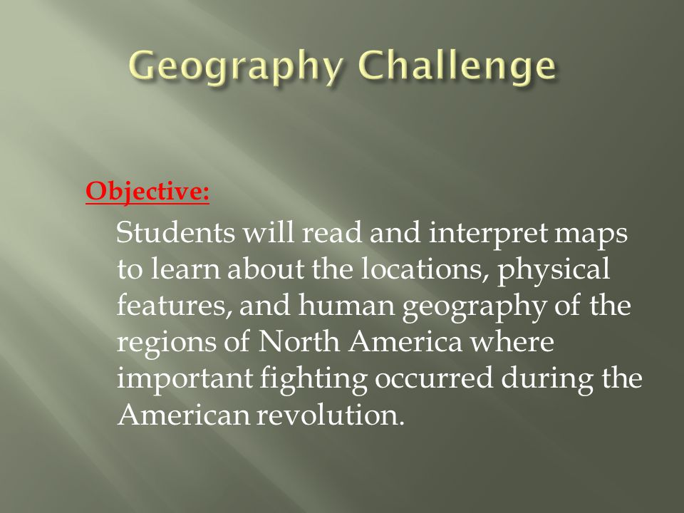Objective: Students will read and interpret maps to learn about the locations, physical features, and human geography of the regions of North America