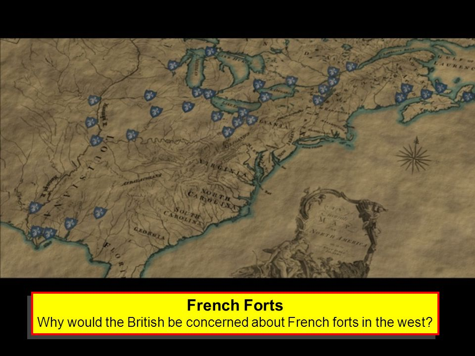 French Forts Why would the British be concerned about French forts in the west? French Forts Why would the British be concerned about French forts in
