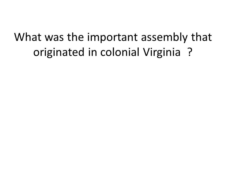 What was the important assembly that originated in colonial Virginia