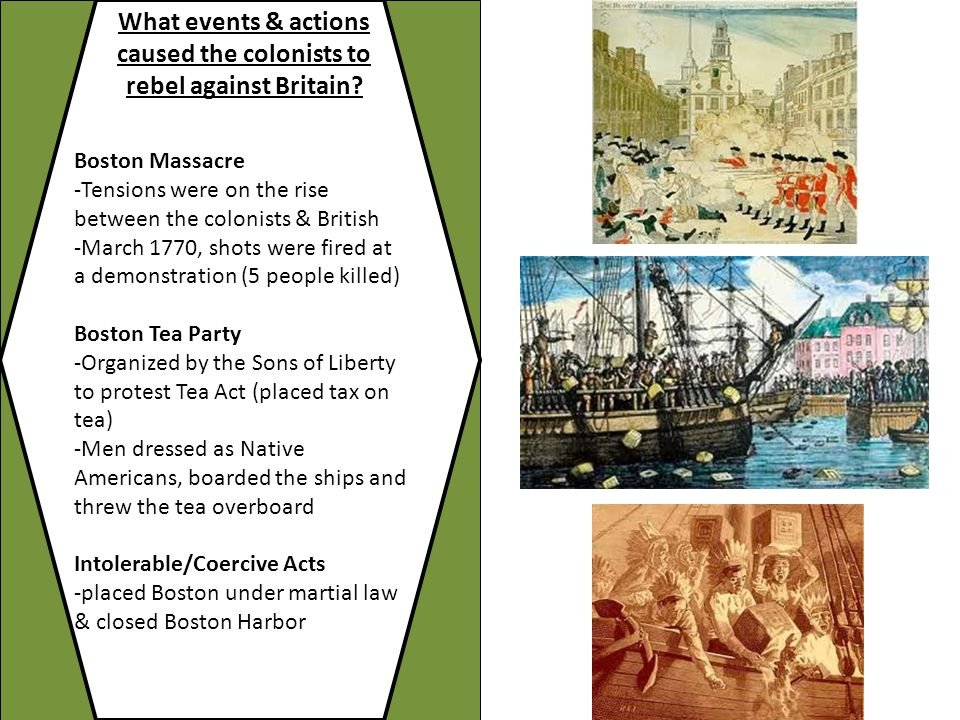 What events & actions caused the colonists to rebel against Britain.