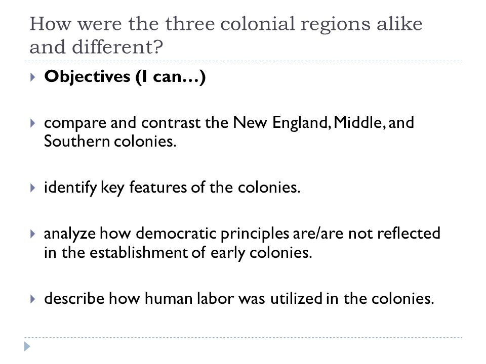 How were the three colonial regions alike and different.