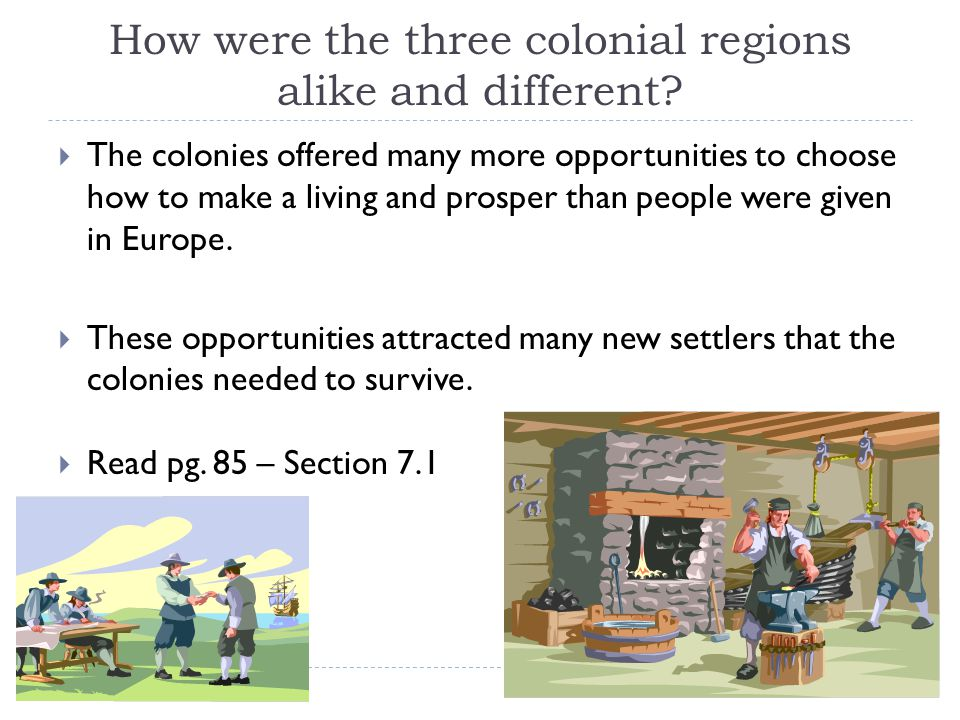How were the three colonial regions alike and different? Jobs