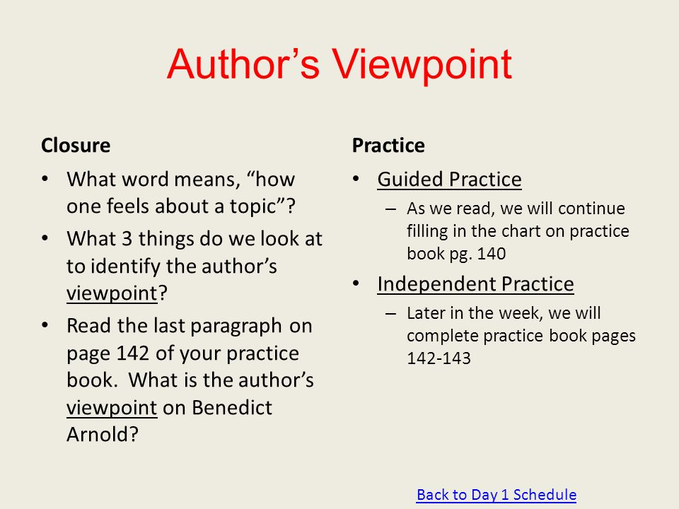"""Author's Viewpoint Closure What word means, """"how one feels about a topic""""? What 3 things do we look at to identify the author's viewpoint? Read the la"""