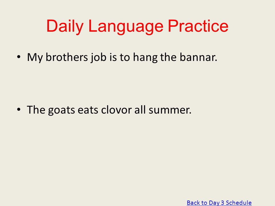 Daily Language Practice My brothers job is to hang the bannar.