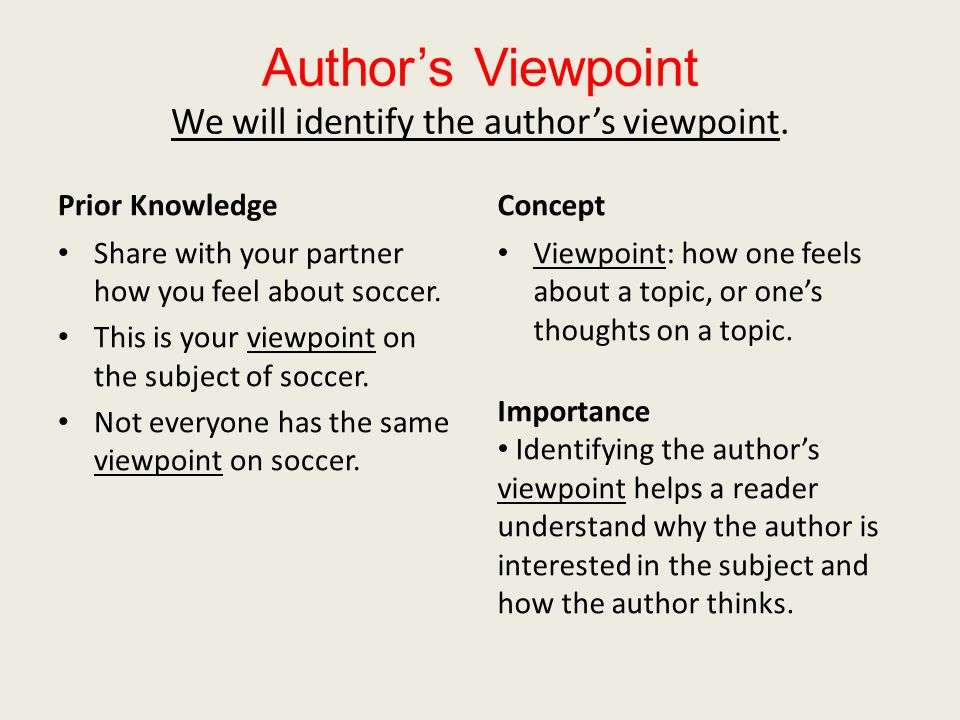 Author's Viewpoint We will identify the author's viewpoint.