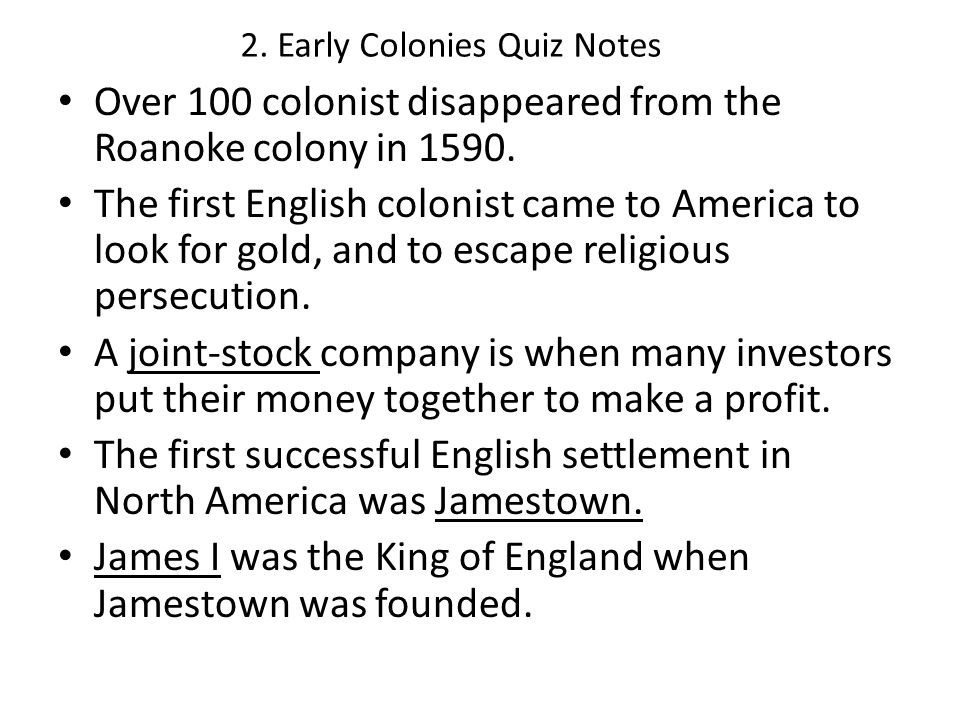 Over 100 colonist disappeared from the Roanoke colony in 1590. The first English colonist came to America to look for gold, and to escape religious pe