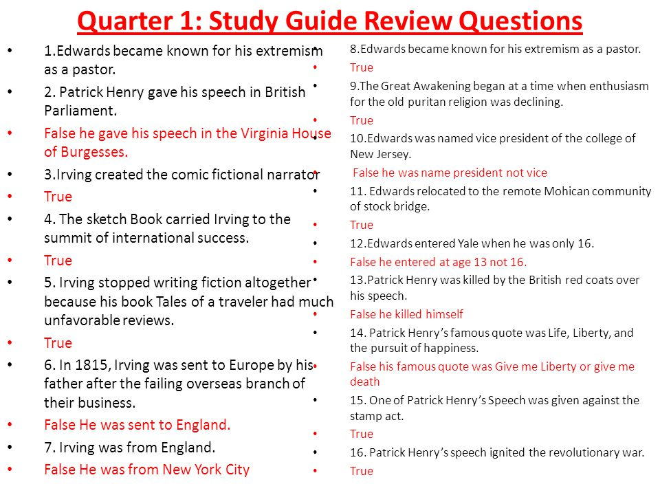Quarter 1: Study Guide Review Questions 1.Edwards became known for his extremism as a pastor.