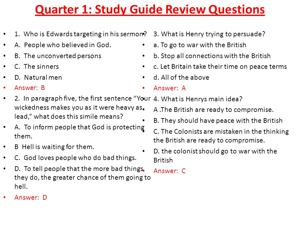 Quarter 1: Study Guide Review Questions 1. Who is Edwards targeting in his sermon.