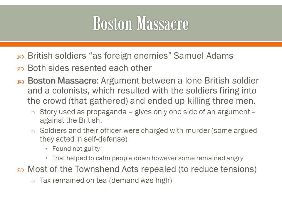 " British soldiers ""as foreign enemies"" Samuel Adams  Both sides resented each other  Boston Massacre  Boston Massacre: Argument between a lone Bri"