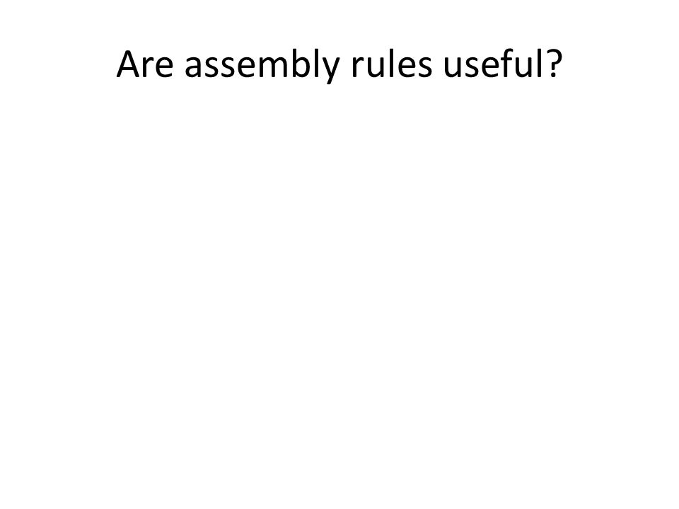 Are assembly rules useful