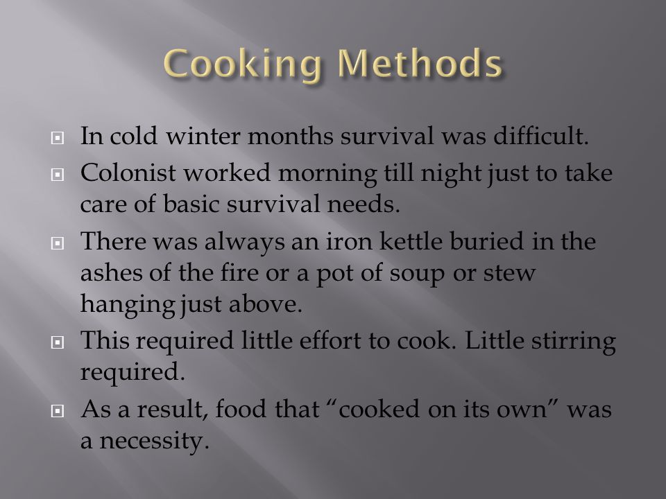  In cold winter months survival was difficult.