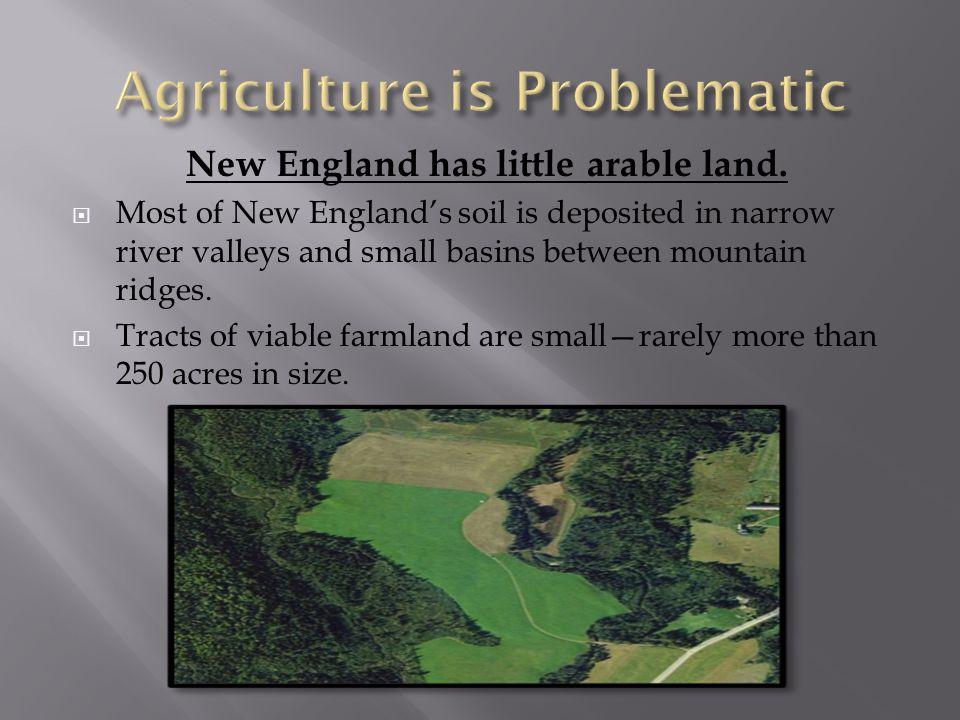 New England has little arable land.