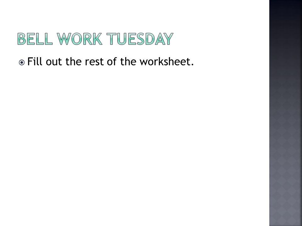  Fill out the rest of the worksheet.