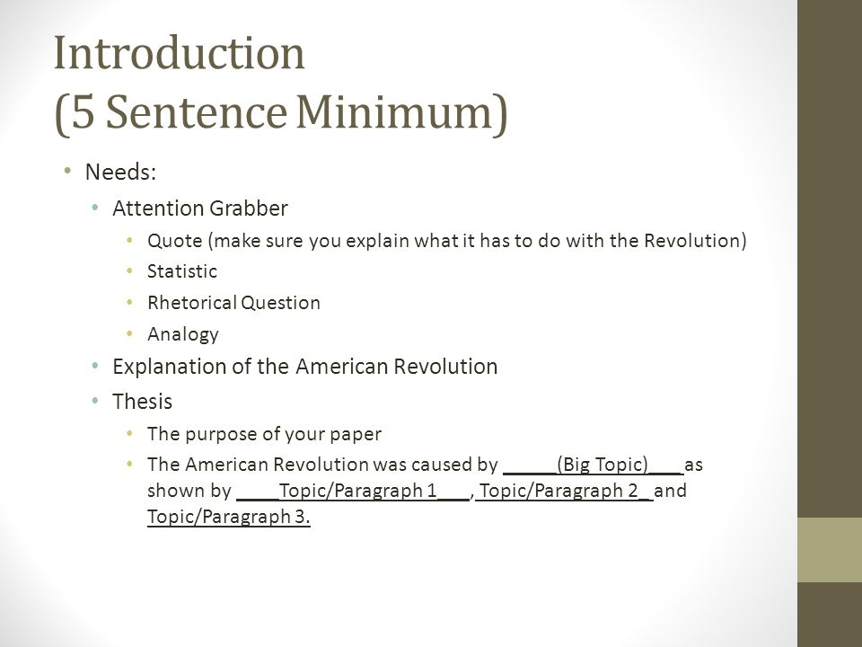 essay grabber sentence If you mean grabber as in an attention grabber as in a topic sentence of an essay, here are some good ways: use an interesting quote that has to do with your essay use a short suspenseful story.
