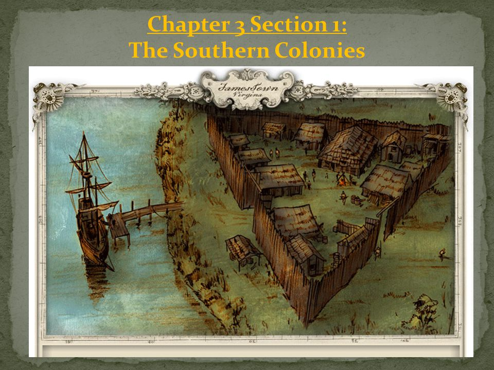 Chapter 3 Section 1: The Southern Colonies