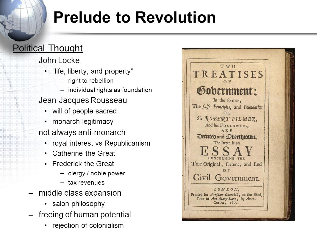 "Prelude to Revolution Political Thought –John Locke ""life, liberty, and property"" –right to rebellion –individual rights as foundation –Jean-Jacques R"