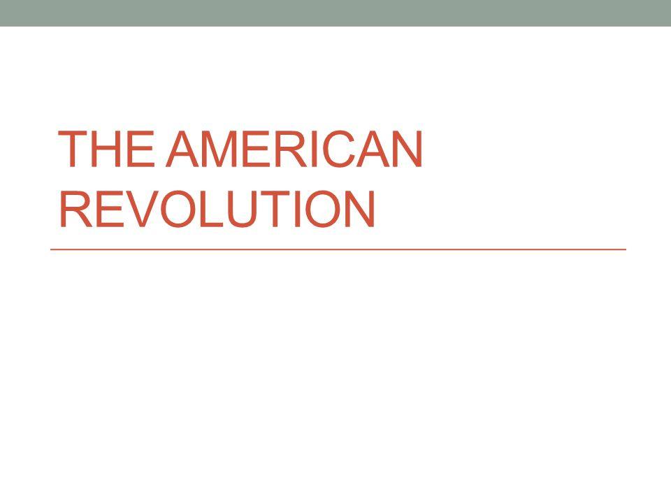 THE AMERICAN REVOLUTION