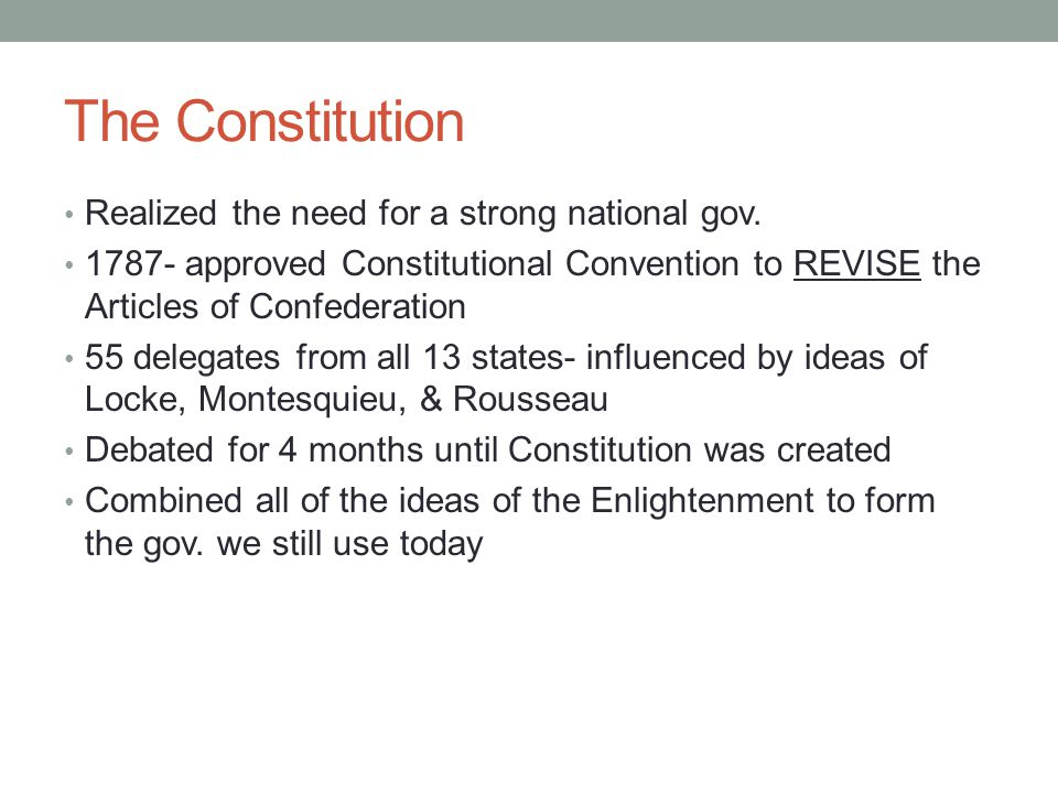 The Constitution Realized the need for a strong national gov.