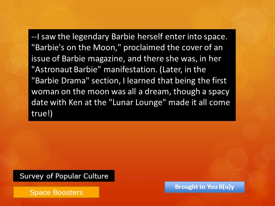 Space Boosters --I saw the legendary Barbie herself enter into space.
