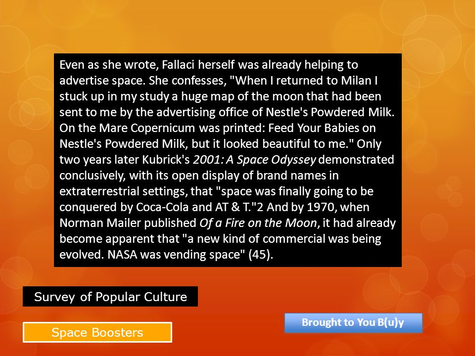 Space Boosters Even as she wrote, Fallaci herself was already helping to advertise space. She confesses,